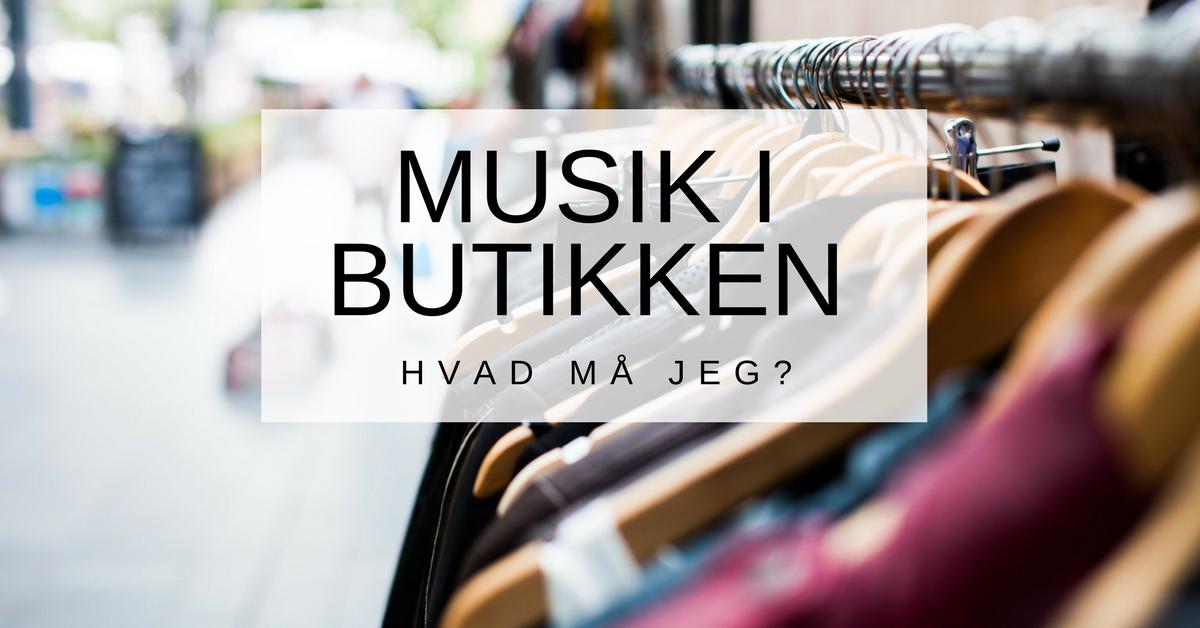 Hvilken musik må jeg spille i butikken? www.mindmovingmusic.dk